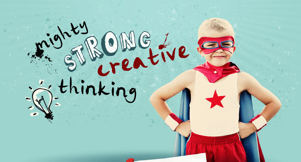 mighty strong creative thinking